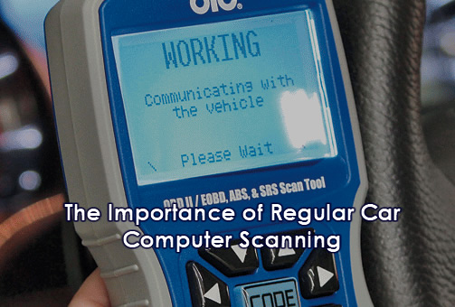 The Importance of Regular Car Computer Scanning